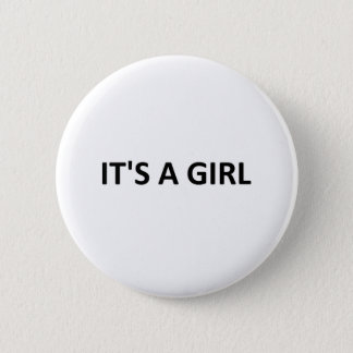 ITS A GIRL PINBACK BUTTON