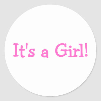 Its A Girl (Pink) Classic Round Sticker