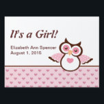 "It&#39;s a Girl Pink Owl Yard Sign<br><div class=""desc"">It&#39;s a Girl Pink Owl Yard Sign--this sweet sign will let all friends and family who drive by see that the new baby girl has arrived. Pink &amp; Brown owl is with a pink on pink heart background and text in coordinating brown. (Created with original artwork by Trina Clark with...</div>"