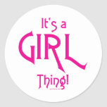 It's a Girl Thing! Classic Round Sticker