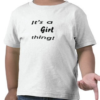 It's a girl thing! Girl attitude, show it off ! Tees