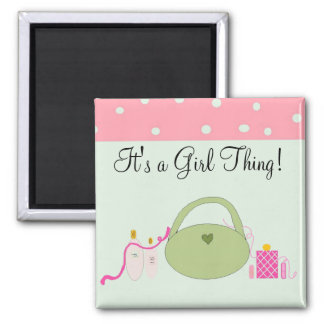 It's a Girl Thing- magnet Fridge Magnets