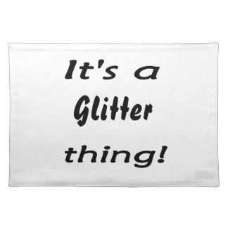It's a glitter thing! placemat