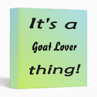 It's a goat lover thing! binder
