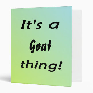 It's a goat thing! binder