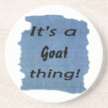 It's a goat thing! drink coasters
