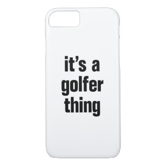 its a golfer thing iPhone 8/7 case