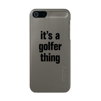 its a golfer thing metallic phone case for iPhone SE/5/5s