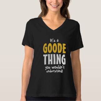 It's a Goodething you wouldn't understand T-Shirt