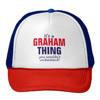 It's a Graham thing you wouldn't understand Trucker Hat