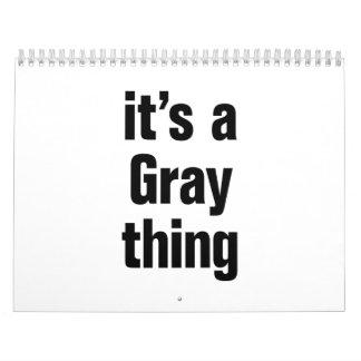 its a gray thing calendar