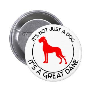 It's a Great Dane Button