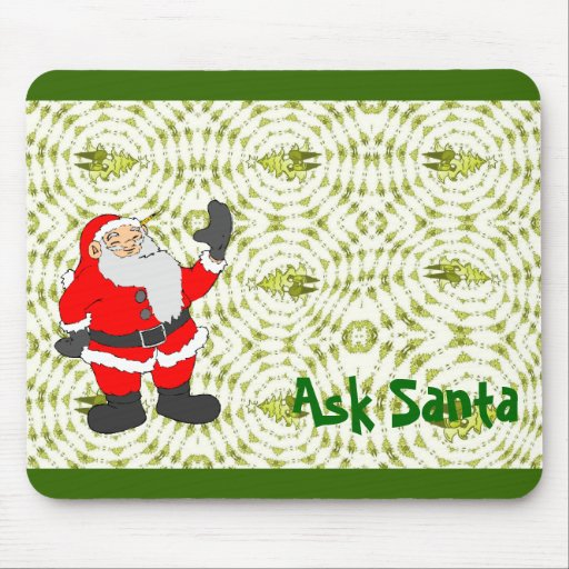 It's a green Christmas, ask Santa Mouse Pad