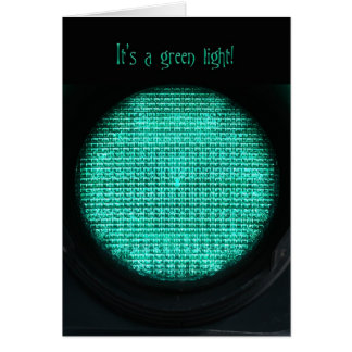 It's a Green Light Greeting Card