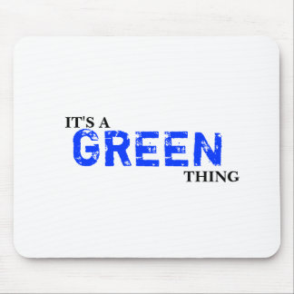 It's A GREEN Thing! You Wouldn't Understand Mouse Pad