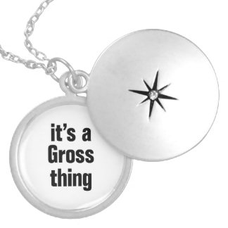 its a gross thing round locket necklace