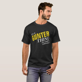 It's a GUNTER Thing you wouldn't understand! T-Shirt
