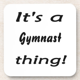 It's a gymnast thing! coaster