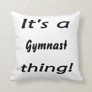 It's a gymnast thing! throw pillow
