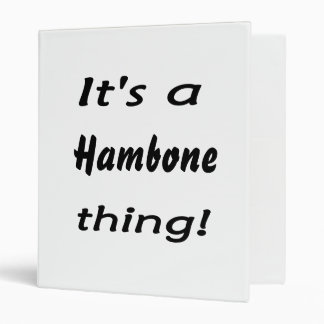It's a hambone thing! 3 ring binder