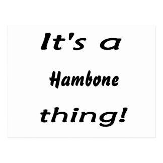 It's a hambone thing! postcard