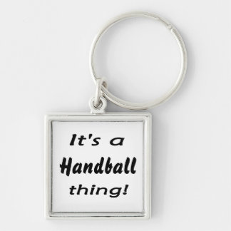 It's a handball thing! keychain