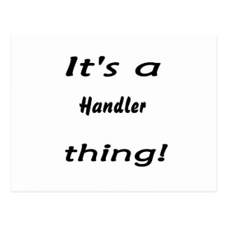 It's a handler thing! postcard