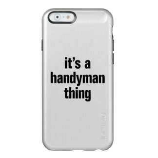 its a handyman thing incipio feather® shine iPhone 6 case