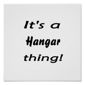 It's a hangar thing! poster