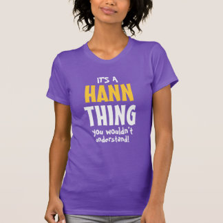 It's a Hann thing you wouldn't understand T-Shirt