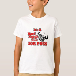 It's a Hard Knock Life for Pugs - Kids T-Shirt