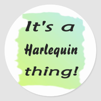 It's a Harlequin thing Stickers