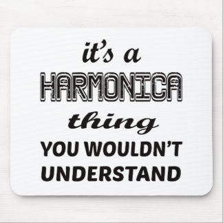 It's a harmonica thing you wouldn't understand mouse pad
