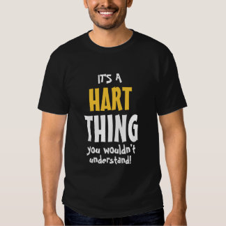 It's a Hart thing you wouldn't understand Tee Shirts