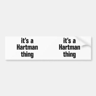 its a hartman thing car bumper sticker