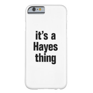 its a hayes thing barely there iPhone 6 case