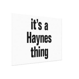 its a haynes thing canvas print