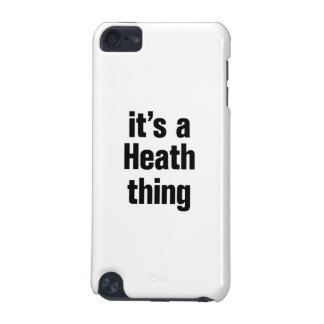 its a heath thing iPod touch (5th generation) cases