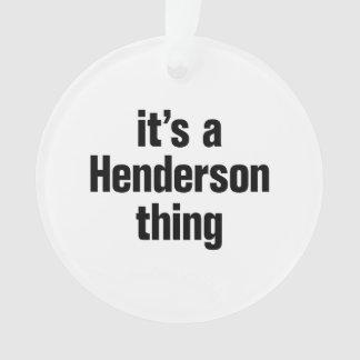 its a henderson thing