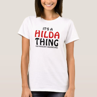 It's a Hilda thing you wouldn't understand T-Shirt
