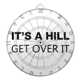 It's A Hill, Get Over It Dart Board