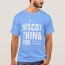 It's a Hiscox thing you wouldn't understand! T-Shirt