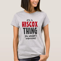 It's a Hiscox thing you wouldn't understand T-Shirt