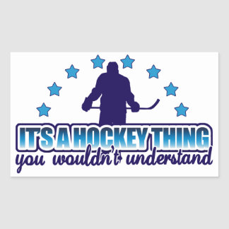 It's A Hockey Thing Rectangular Sticker