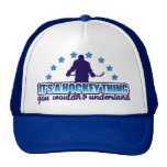 It's A Hockey Thing Trucker Hat