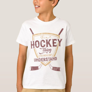 It's A Hockey Thing You Wouldn't Understand T-Shirt