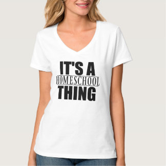 It's A Homeschool Thing Tee