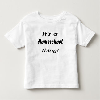 It's a homeschool thing! toddler t-shirt