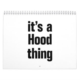 its a hood thing calendar