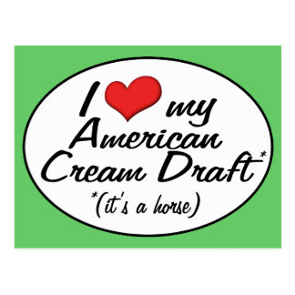 It's a Horse! I Love My American Cream Draft Postcard